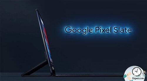 Новый планшет Google Pixel Slate
