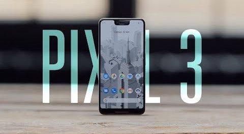 Google Pixel 3 – большой обзор