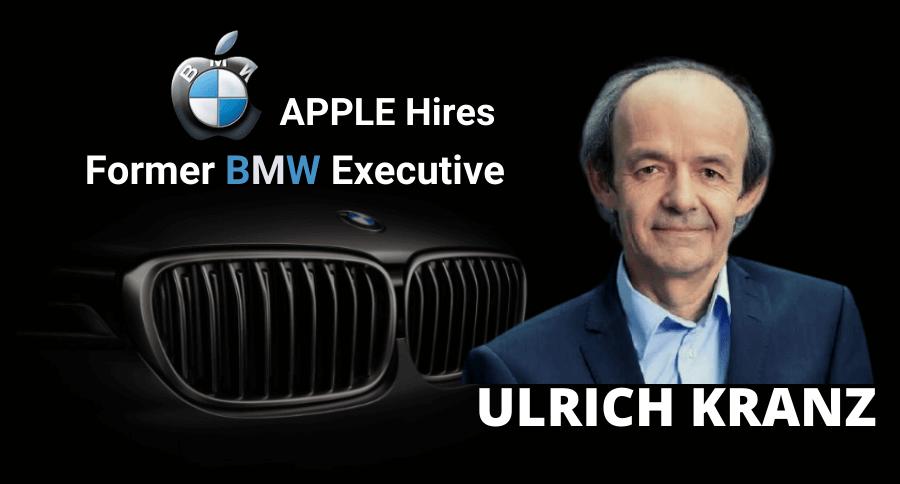 Apple наняла Ульриха Кранца, бывшего вице-президента подразделения электромобилей BMW, чтобы начать новую главу в Project Titan.